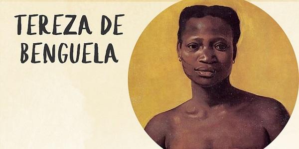 Tereza de Benguela, una reina que desafió la esclavitud