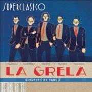 """Quinteto La Grela: """"Superclásico"""""""