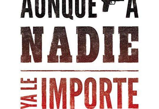 Aunque A Nadie Ya Le Importe, ópera prima de Matías Segreti