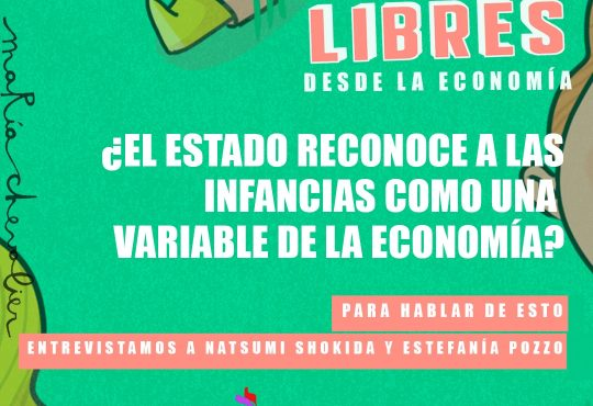 Niñeces libres: ¿El Estado reconoce a las infancias como una variable de la economía?