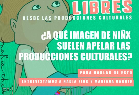 #NiñecesLibres: ¿A qué imagen suelen apelar las construcciones culturales?