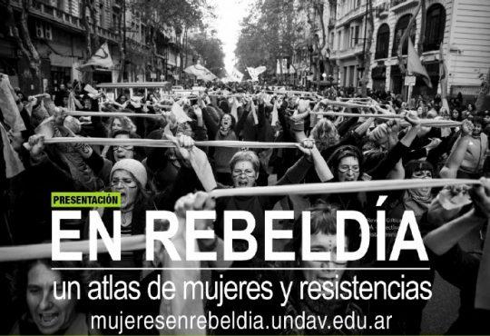 En rebeldía, un atlas de mujeres y resistencias